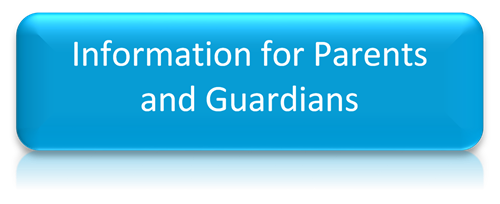 Information for Parents and Guardians