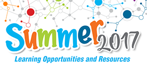 Summer 2017 Learning Opportunities