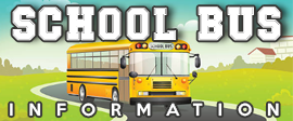 SCHOOL BUS INFORMATION